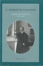el marques de villalobar: labor diplomatica, 1910-1918-alvaro lozano cutanda-9788495241726