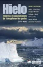 hielo: historias de supervivencia de la exploracion polar clint willis 9788495760326