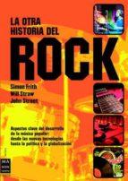 la otra historia del rock john street simon frith will straw 9788496222526