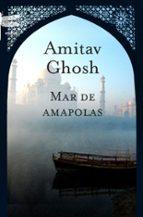 mar de amapolas-amitav ghosh-9788496580626
