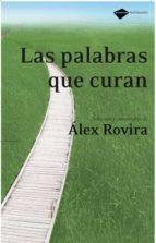 las palabras que curan-alex rovira-9788496981126