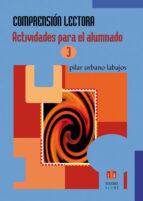 comprension lectora(3): actividades para el alumnado pilar urbano labajos 9788497004626