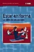 estar en forma: un habito de vida saludable-marta vidal-9788497291026