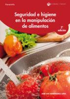 seguridad e higiene en la manipulacion de alimentos jose luis armendariz sanz 9788497320726