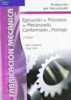 ejecucion de procesos mecanizados (2ª ed.) albert ginjaume felipe torre 9788497323826