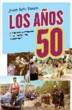 los años 50: una historia sentimental de cuando españa era difere nte juan soto viñolo 9788497348126