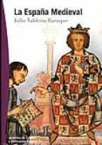 (pe) la españa medieval-julio valdeon baruque-9788497390026