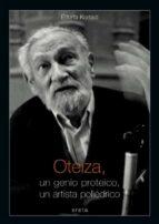 oteiza, un genio proteico, un artista poliedrico-edorta kortadi-9788497462426