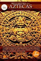 los aztecas (breve historia de...) marco cervera 9788497635226