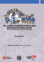 el largo camino hacia una educacion inclusiva: aportaciones desde la historia de la educacion vol. iii reyes berruezo albeniz 9788497692526