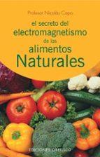 el secreto del electromagnetismo de los elementos naturales nicolas capo 9788497771726
