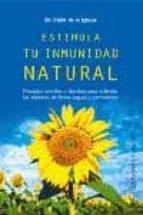 estimula tu inmunidad natural pablo de la iglesia 9788497772426