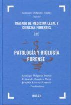 patologia y biologia forense: tratado de medicina legal y ciencia s forenses, tomo 3 santiago delgado bueno 9788497908726