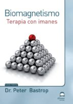biomagnetismo: terapia con imanes-peter bastrop-9788498272826