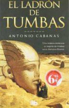 el ladron de tumbas-antonio cabanas-9788498727326