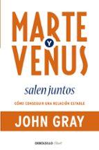 marte y venus salen juntos: como conseguir una relacion estable-john gray-9788499083926
