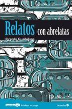 relatos con abrelatas (ebook)-ricardo guadalupe-9788499214726