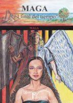 """maga """"el final del tiempo"""" tomo iii maga (ebook) manuel gago quesada 9788499491226"""