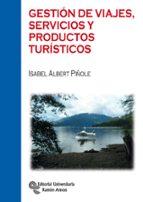 gestion de viajes, servicios y productos turisticos-isabel albert piñole-9788499612126