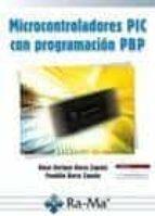 microcontroladores pic con programacion pbp omar e. barra zapata 9788499640426