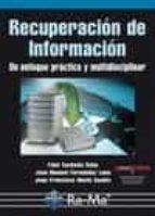 recuperacion de informacion. un enfoque practico y multidisplinar-fidel cacheda aseijo-juan manuel fernandez luna-9788499641126