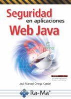 seguridad en aplicaciones web java-jose manuel ortega candel-9788499647326