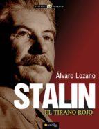 stalin: el tirano rojo-alvaro lozano-9788499673226