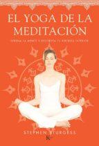 el yoga de la meditacion: serena la mente y despierta tu espiritu interior stephen sturgess 9788499884226