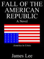 fall of the american republic: a novel (preview) (ebook)-james lee-9788827509326