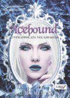 icebound   intrappolata nel ghiaccio (ebook) 9788867826926