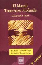 El libro de El masaje transverso profundo: masaje de cyriax autor JESUS VAZQUEZ GALLEGO TXT!