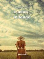 l'amore, in fondo (ebook) 9788891177926