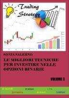 le migliori tecniche per investire nelle opzioni binarie. volume 3 (ebook) 9788892691926