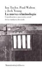la nueva criminologia (2ª ed.)-ian taylor-9789505181926