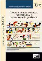 logica de las normas, coherencia y metodologia juridica giovanni battista ratti 9789567799626