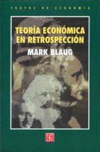 teoria economica en retrospeccion (2ª ed.) mark blaug 9789681660826