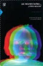 asi estamos hechos: ¿como somos?: de la lectura del genoma a la c lonacion humana esther orozco 9789681684426