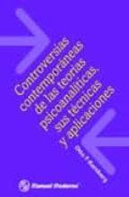 controversias contemporaneas de las teorias psicoanaliticas, sus tecnicas y aplicaciones-9789707292826