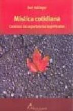 mistica cotidiana: caminos de experiencias espirituales bert hellinger 9789871522026