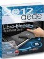 Libro blanco de la prensa diaria 2012 EPUB MOBI 291-0014904936 por Vv.aa.
