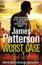 worst case-james patterson-9780099549536