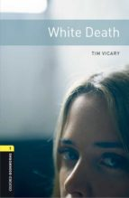 oxford bookworms library 1. white death (+ mp3) tim vicary 9780194620536