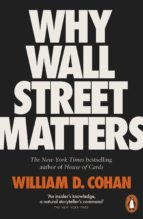 why wall street matters (ebook)-william d. cohan-9780241309636