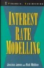 Interest rate modelling por Jessica jamesnick webber FB2 PDF