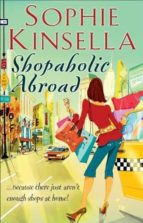shopaholic abroad (shopaholic book 2) sophie kinsella 9780552778336