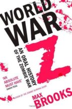 world war z: an oral history of the zombie wars max brooks 9780715637036