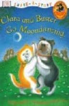 clara and buster go moondancing (share a story) dyan sheldon 9780751328936