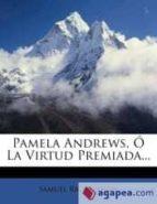 El libro de Pamela andrews, ó la virtud premiada... autor SAMUEL RICHARDSON DOC!