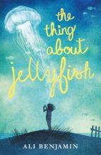 El libro de The thing about jellyfish autor ALI BENJAMIN EPUB!