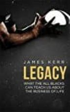 legacy: what the all blacks can teach us about the business of life-james kerr-9781472103536